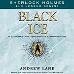 Black Ice: Sherlock Holmes: The Legend Begins, Book 3 | Andrew Lane