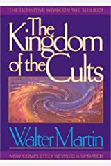 By Walter Martin The Kingdom of the Cults (Revised and Updated 1997 Edition) [Paperback] Paperback