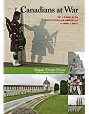Canadians at War, Vol. 1: A Guide to the Battlefields and Memorials of World War I