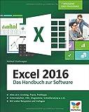 Excel 2016: Das große Excel 2016 Handbuch. Einstieg, Praxis, Profi-Tipps – das Kompendium zu Excel 2016. Der Klassiker für die Anwender-Praxis. Aktuell auch zu Excel 2013 und 2010