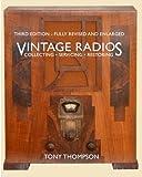 Vintage Radios - Collecting, Servicing, Restoring