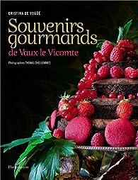 Souvenirs gourmands de Vaux-le-Vicomte par Cristina de Vogüé