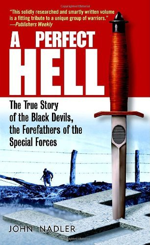 a-perfect-hell-the-true-story-of-the-black-devils-the-forefathers-of-the-special-forces-by-john-nadl