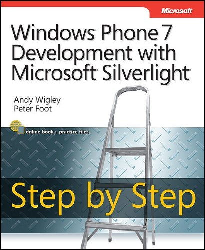 Windows Phone 7 Development with Microsoft Silverlight Step by Step (Step by Step (Microsoft)) by Microsoft Press