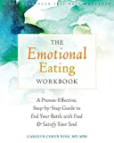 img - for The Emotional Eating Workbook: A Proven-Effective, Step-by-Step Guide to End Your Battle with Food and Satisfy Your Soul book / textbook / text book