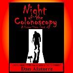 Night of the Colonoscopy: A Horror Story (Sort of), Savvy Stories, Volume 4 | Dan Alatorre