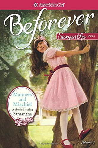 Download Manners and Mischief: A Samantha Classic Volume 1 (American Girl Beforever: Samantha Classic) pdf