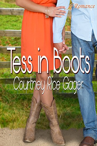 Tess in Boots: A Country Romance by [Rice Gager, Courtney]