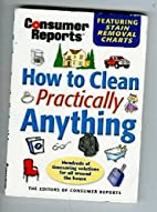How to Clean Practically Anything (5th Ed. )…