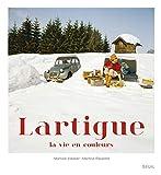 Lartigue : La vie en couleurs by