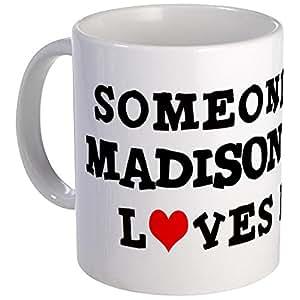 CafePress - Someone In Madison Mug - Unique Coffee Mug, Coffee Cup