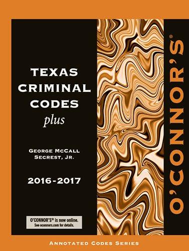 O'Connor's Texas Criminal Codes Plus 2016-2017