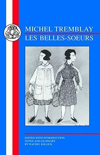 Tremblay: Les Belles Soeurs (French Texts)