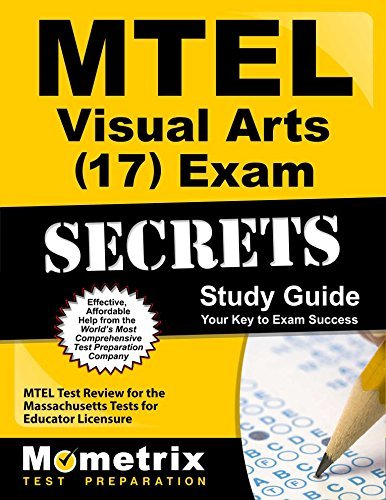 MTEL Visual Arts (17) Exam Secrets Study Guide: MTEL Test Review for the Massachusetts Tests for Educator Licensure