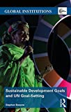 Sustainable Development Goals and UN Goal-Setting (Global Institutions)