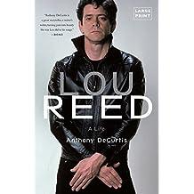 Lou Reed: A Life