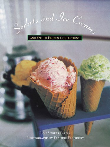 Sorbets and Ice Creams: And Other Frozen Confections