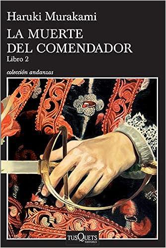 Resultado de imagen para 3. LA MUERTE DEL COMENDADOR ( libro 2 )...Haruki Murakami