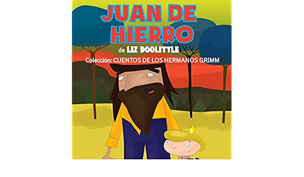 Amazon.com: Libros para niños: Juan de Hierro [Books for Children: Juan de Hierro] (Audible Audio Edition): Liz Doolittle, Claudia R. Barrett, UNITEXTO LLC: ...
