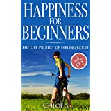 Happiness for beginners: 2 Manuscripts - The Life Project of Feeling Good