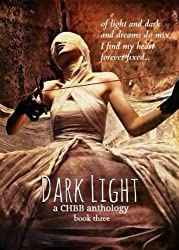 Dark Light Book Three (The Dark Light Anthology 3)