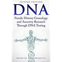 DNA: Family History Genealogy and Ancestry Research Through DNA Testing (Biology)