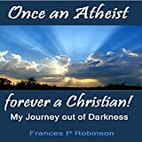 download ebook once an atheist forever a christian: my journey out of darkness pdf epub