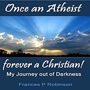 Once an Atheist Forever a Christian Audiobook
