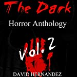 The Dark Horror Anthology, Vol. 2 | David Hernandez