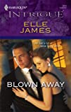 Blown Away, Elle James, 0373692811