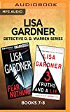 Lisa Gardner Detective D. D. Warren Series: Books 7-8: Fear Nothing & 3 Truths and a Lie
