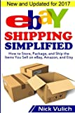 eBay Shipping Simplified: How to Store, Package, and Ship the Items You Sell on eBay, Amazon, and Etsy (eBay Selling Made Easy) offers