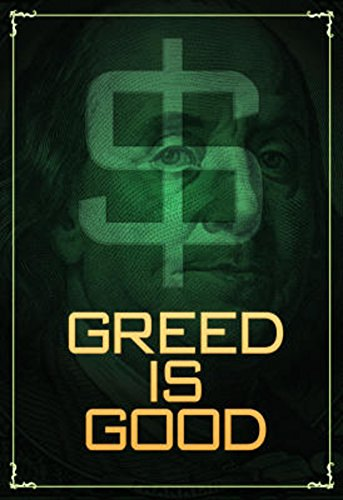 greed is good - 9