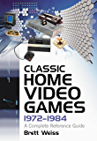 Classic Home Video Games, 1972–1984: A Complete Reference Guide