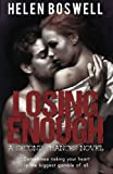 Losing Enough, Helen Boswell, 149914296X
