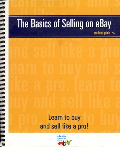 Download The Basics of Selling on eBay: Student Guide (Version 3.0-0306) pdf epub