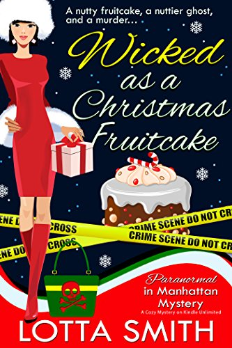 Wicked as a Christmas Fruitcake (Paranormal in Manhattan Mystery: A Cozy Mystery Book 10)