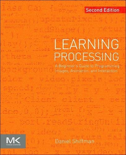 Learning Processing: A Beginner's Guide to Programming Images, Animation, and Interaction (The Morgan Kaufmann Series in Computer Graphics) by imusti