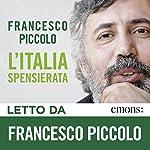 L'Italia spensierata | Francesco Piccolo