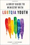 A Brief Guide to Ministry with LGBTQIA Youth