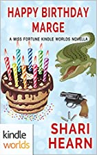 The Miss Fortune Series Happy Birthday Marge Kindle Worlds Novella Sinful