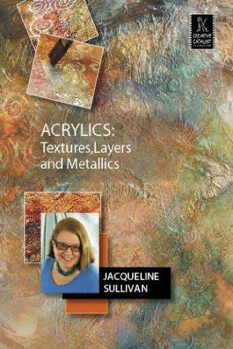 Acrylics Textures Metallics Jacqueline Sullivan