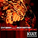 Love Dominates (No Man Can Tame Me) (Dynamix NYC Club mix)