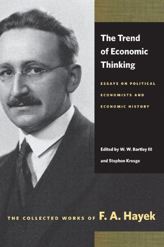 The Trend of Economic Thinking: Essays on Political Economists and Economic History