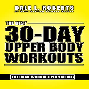 The Best 30-Day Upper Body Workouts Audiobook