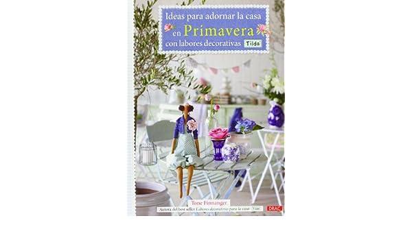 IDEAS PARA ADORNAR CASA EN PRIMAVERA -TILDA-: FINNANGER (742992): 9788498742992: Amazon.com: Books