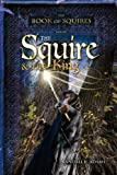 The Squire and the King, Randall R. Adams, 1602900892