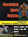 Neurological Sports Medicine : A Guide for Physicians and Athletic Trainers, Bailes, J. E. and Day, A., 3131347910