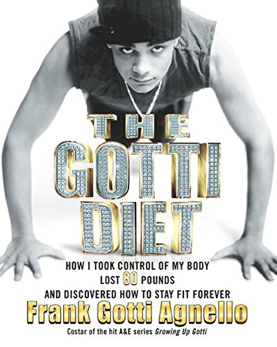 Download The Gotti Diet: How I Took Control of My Body, Lost 80 Pounds, and Discovered How to Stay Fit Forever ebook