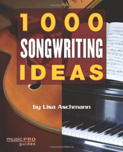 Read Online 1000 Songwriting Ideas: Music Pro Guides ebook